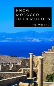 Know Morocco in 60 Minutes