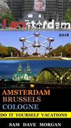 Amsterdam , Brussels & Cologne: Do It Yourself Vacations