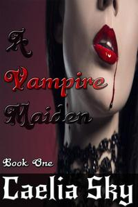 A Vampire Maiden: Book One