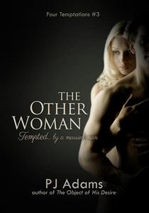 The Other Woman (Tempted by a married man - an erotic romance)