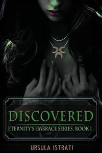 Discovered: Eternity's Embrace Series, Book 1