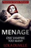 Vampire Menage Romance: One Vampire Too Many