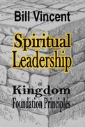 Spiritual Leadership: Kingdom Foundation Principles