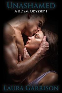 Unashamed: A BDSM Odyssey I