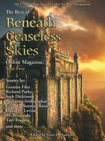 The Best of Beneath Ceaseless Skies Online Magazine, Year Five