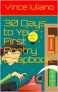 30 Days to Your First Poetry Chapbook.
