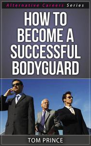 How To Become A  Successful Bodyguard