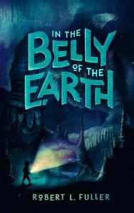 In The Belly Of The Earth