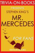 Mr. Mercedes: A Novel By Stephen King (Trivia-On-Books)