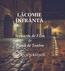 Lăcomie Înfrântă Scenariu de Film  & Piesă de Teatru