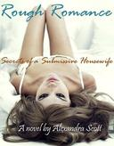 Rough Romance: Secrets of a Submissive Housewife