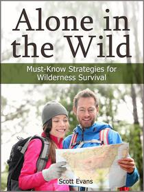 Alone in the Wild: Must-Know Strategies for Wilderness Survival