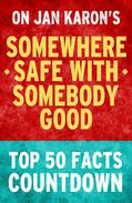 Somewhere Safe with Somebody Good - Top 50 Facts Countdown