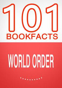 World Order - 101 Amazing Facts You Didn't Know