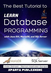 The Best Tutorial to Learn Database Programming with Java GUI, MariaDB, and SQL Server