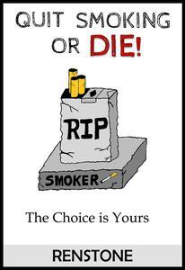 Quit Smoking or Die!