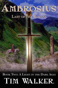 Ambrosius: Last of the Romans