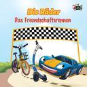 Die Räder: Das Freundschaftsrennen (The Wheels -The Friendship Race ) German Children's Book