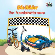Die Räder: Das Freundschaftsrennen (The Wheels -The Friendship Race ) German Children's Book