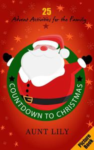 Countdown to Christmas - 25 Advent Activities for Family