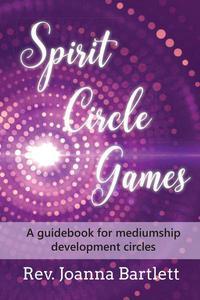 Spirit Circle Games: A guidebook for mediumship development circles