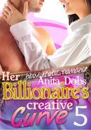 Her Billionaire's Creative Curve #5 (bbw Erotic Romance)