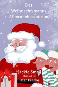 Des Weihnachtsmanns Albernheitssyndrom
