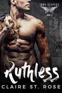 Ruthless: A Bad Boy Baby Motorcycle Club Romance