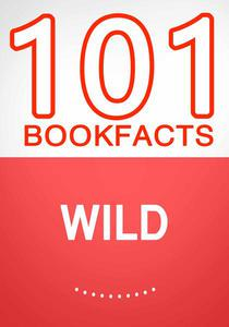 Wild – 101 Amazing Facts You Didn't Know