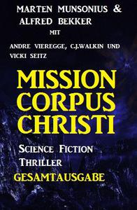 Mission Corpus Christi - Gesamtausgabe: Science Fiction Thriller