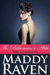 The Billionaire's Alibi: The Campaign (The Billionaire's Alibi #8)