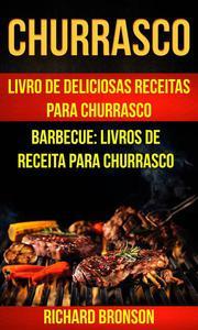 Churrasco: Livro de Deliciosas Receitas Para Churrasco (Barbecue: Livros de receita para churrasco)