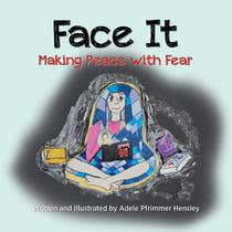 Face It: Making Peace with Fear