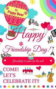 Happy Friendship Day! Friendship is Music for the Soul! Come! Let's Celebrate it!