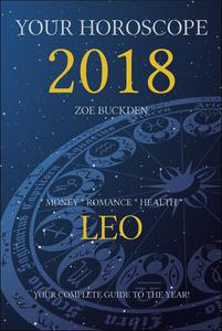 Your Horoscope 2018: Leo