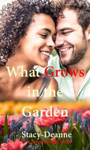 What Grows in the Garden