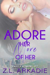 Adore Her, More of Her (Daisy & Belmont, #3)