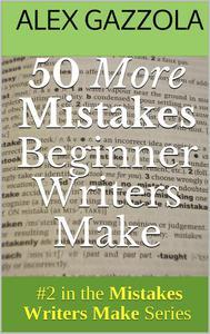 50 More Mistakes Beginner Writers Make