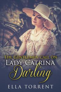 The Gentlemen Call On Lady Catrina: Darling