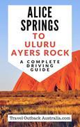 Alice Springs to Uluru/Ayers Rock Driving Guide