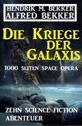 Die Kriege der Galaxis: Zehn Science Fiction Abenteuer