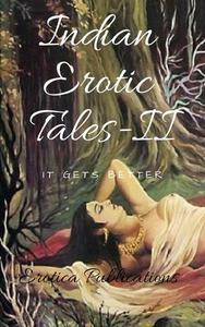 Indian Erotic Tales-II: It Gets Better
