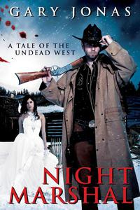 Night Marshal: A Tale of the Undead West