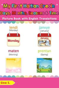 My First Haitian Creole Days, Months, Seasons & Time Picture Book with English Translations
