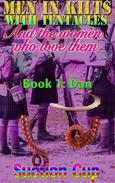 Men In Kilts With Tentacles and The Women Who Love Them - Book 1: Dan