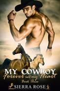 My Cowboy: Forever In My Heart - Part 3