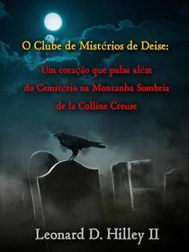 O Clube de Mistérios de Deise - Um coração que pulsa além do Cemitério na Montanha Sombria