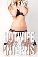 Hotwife for the Interns
