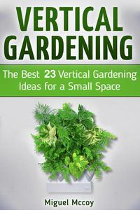 Vertical Gardening: The Best 23 Vertical Gardening Ideas for a Small Space