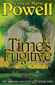 Time's Fugitive: A Romantic Time Travel Adventure